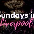 A Guide to Sunday Nights in Liverpool